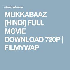 MUKKABAAZ [HINDI] FULL MOVIE DOWNLOAD 720P   FILMYWAP