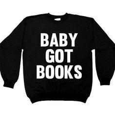 Baby Got Books -- Women's Sweatshirt