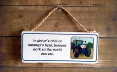 Wooden Sign, Handmade with Farmers Saying, Blue New Holland Tractor