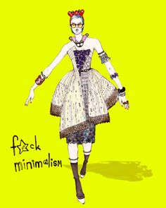 "Fashion Illustration. ""f*©k Minimalism."" Myrtle Quillamor, Fashion Illustration. New York, 2013. #fashion illustration"