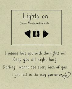 Illuminate: Lights on - Shawn Mendes lyrics? (Favorite Music Songs)