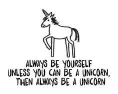 Be a Unicorn - digital art print in black and white Printing this for Taylors #tween room