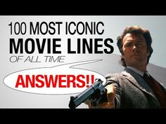 The 100 Most Iconic Movie Lines of All Time - ANSWER KEY   Which ones did they miss?