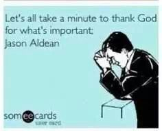Thank God for JASON ALDEAN