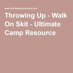 Throwing Up - Walk On Skit - Ultimate Camp Resource