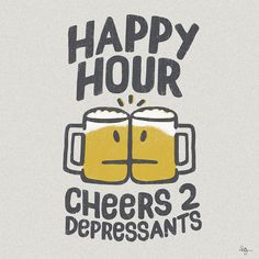 I always have found it funny that we call it happy hour and consume depressants. So I made a design about it.