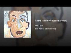All the Tired Horses (Remastered)