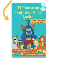 Cuento con Pictogramas El Monstruo Confusion Frases Disney, Kids Education, Montessori, Free Printables, Coaching, Preschool, Parenting, How To Plan, Comics