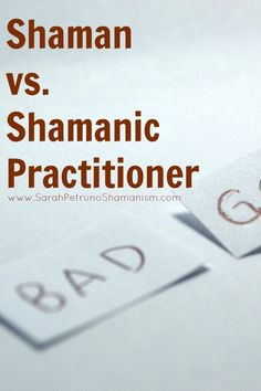 Shaman vs. shamanic practitioner - my take on the controversy.