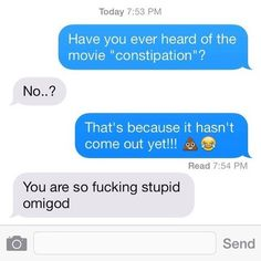 When in doubt, potty humor and toilet emojis will always piss someone off. | 21 Dumb Joke Texts That Are Actually Hilarious
