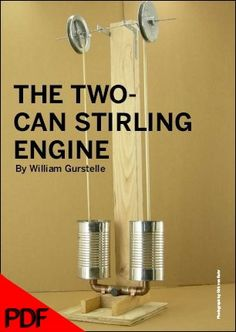 Make Projects: The Stirling Engine  has long captivated inventors and dreamers. Here are complete plans for building and operating a two-cylinder model that runs on almost any high-temperature hea...