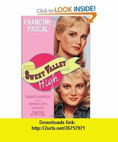 Sweet Valley High Three Novels (9780385740319) Francine Pascal , ISBN-10: 038574031X  , ISBN-13: 978-0385740319 ,  , tutorials , pdf , ebook , torrent , downloads , rapidshare , filesonic , hotfile , megaupload , fileserve