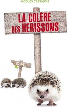 Découvrez La colère des Hérissons, de Jacques Cassabois sur Booknode, la communauté du livre