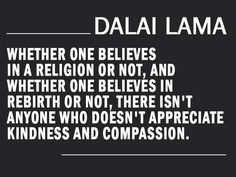 AMEN. Dalai Lama  Quotes #kindness #compassion #quotes