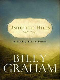 Bargain e-Book: Unto the Hills Daily Devotional {by Billy Graham} ~ $2.99!  My very favorite devotional book ever.