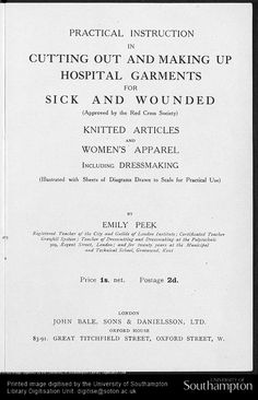Practical instruction in cutting out and making up hospital garments for sick and wounded (approved by the Red Cross Society) - University of Southampton (British, 1914).
