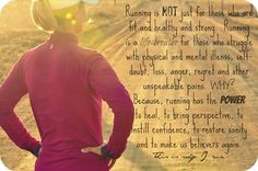 I just came across this on Pinterest and thought it summed up running for me, quite perfectly!