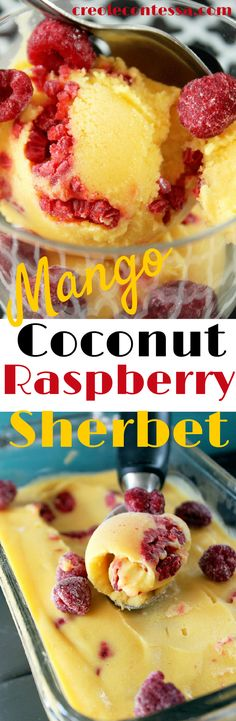 Mango Coconut Sherbet with Raspberries-Creole Contessa (omit sugar for paleo) Frozen Desserts, Healthy Desserts, Just Desserts, Delicious Desserts, Dessert Recipes, Yummy Food, Yummy Treats, Sweet Treats, Cupcake Recipes