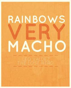 Leo Valdez about Butch the son of Iris. Yeah, ponies and rainbows, very Macho