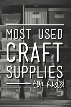 A list of kids craft supplies that gets used over and over for many activities