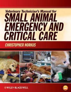 Key Textbook: Veterinary Technician's Manual for Small Animal Emergency and Critical Care