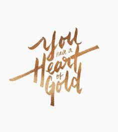 You have a heart of gold textured gold brush lettering and typography. Words Quotes, Wise Words, Me Quotes, Motivational Quotes, Inspirational Quotes, Pretty Words, Beautiful Words, Typography Letters, Typography Design