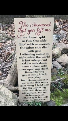 The Moment That You Left Me Memorial Sign is part of Miss my mom - All of our items are custom, and most are even hand made, it takes 23 weeks to be made and delivered Memory Sign The Moment That You Left Me Measures 12 wide x 30 tall Dad Quotes, Life Quotes, Brother Quotes, Qoutes, In Memory Quotes, Dog Quotes Love, Mommy Quotes, In Memory Of Dad, Quotable Quotes