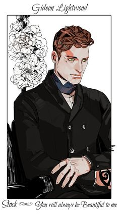 Gideon Lightwood, Stock (You will always be beautiful to me). For the way he loved Sophie, despite her history, despite her scar. He loved her as if she was the most beautiful woman in the world, because to him, she was.