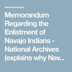 Memorandum Regarding the Enlistment of Navajo Indians - National Archives (explains why Navajo specifically) Code Talker, National Archives, Explain Why, Navajo, Coding, Navajo Language, Programming