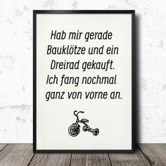 """Poster mit Spruch """"Hab mir gerade Bauklötze und ein Dreirad gekauft..."""" // poster by this-is-it via DaWanda.com"""