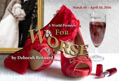 New Jersey Footlights: New Jersey Repertory Company to present The World Premiere Comedy…. FOR WORSE By Deborah Rennard