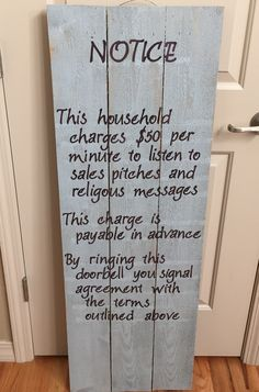 - This sign is a great way to humorously say No Soliciting. It measures 4 feet tall x 16.5 inches wide and can be customized with your choice of verbiage and colors. All of my items are handcrafted, a