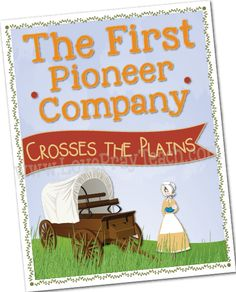 Primary 5 Lesson 40: The First Pioneer Company Crosses the Plains