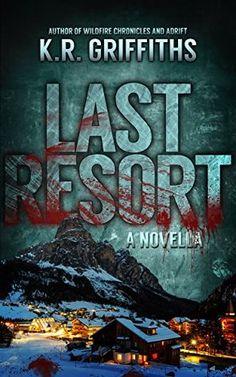Reading Stuff 'n' Things: Last Resort: A Novella by K R Griffiths