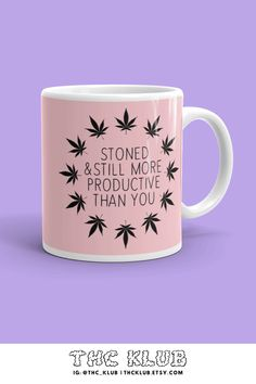 Stoned and productive Cannabis Coffee Mug. Stoner Gifts, Gifts For Your Boyfriend, Starbucks Mugs, Funny Coffee Mugs, Love Gifts, Cigars, Girly Things, Cannabis, Weed