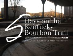5 days on the bourbon trail