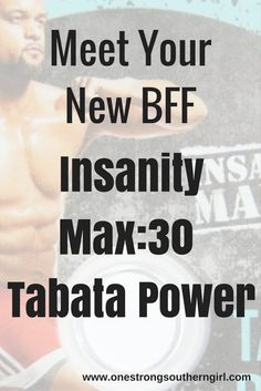 Meet Your New BFF-Max:30 Tabata Power-One Strong Southern Girl-Find out why I think this is the easiest of the Max:30 routines. I'll tell you everything you need to know about Insanity Max:30 Tabata Power before you hit play.