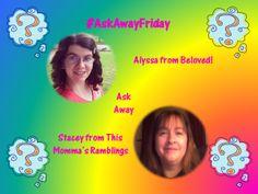 #AskAwayFriday with Beloved Alyssa!
