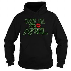 I Love Kiss Me I am April  TeeForApril T shirts