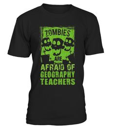 """# Zombies Are Afraid Of Geography Teachers T Shirt Halloween .  Special Offer, not available in shops      Comes in a variety of styles and colours      Buy yours now before it is too late!      Secured payment via Visa / Mastercard / Amex / PayPal      How to place an order            Choose the model from the drop-down menu      Click on """"Buy it now""""      Choose the size and the quantity      Add your delivery address and bank details      And that's it!      Tags: geography teacher…"""
