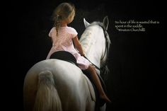 A girl and a horse...true love....Winston Churchill Quote...