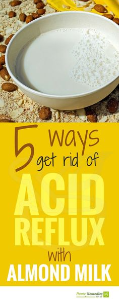 Use almond milk in 5 different ways to get relief from acid reflux and heartburn Acid reflux, or gastroesophageal reflux disease, has now become common internationally due to key alterations in people's way of life and {diet What Causes Acid Reflux, Acid Reflux Cure, Acid Reflux Relief, Acid Reflux Treatment, Acid Reflux Remedies, Reflux Symptoms, Reflux Disease, Acidity Remedies, Almond Milk