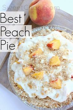 The Best Peach Pie You Ever Did Try!