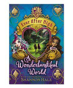 Look at this #zulilyfind! Ever After High: A Wonderlandiful World Hardcover #zulilyfinds