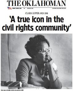 """CLARA MAE LUPER      """"face of the Oklahoma Civil Rights Movement""""...In 1958, she led a group of children, including her own, in a sit-in protest at Oklahoma City's Katz Drug Store, which refused to serve Black customers.  """"They were spat upon, burned with hot grease, even kicked and punched.""""   She participated in the historic March on Washington, D.C., and the Selma, Alabama March.  She was arrested 26 times in Civil Rights activities.  She understood the POWER of committed NON-VIOLENT…"""