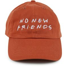Spoiled Milk The No New Friends Dad Hat in Rust ($28) ❤ liked on Polyvore featuring men's fashion, men's accessories, men's hats, red orange and mens caps and hats