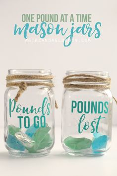 weight loss mason jars. one pound at a time