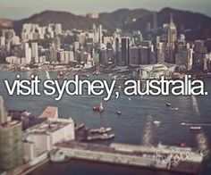 Australia is the one place i'd love to visit.