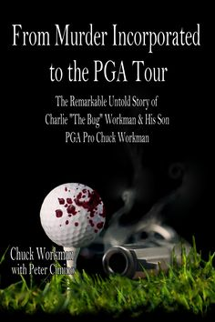 "From Murder Incorporated To the PGA Tour The Remarkable Untold Story of Charlie ""The Bug"" Workman & His Son PGA Pro Chuck Workman ebook by Chuck Workman - Rakuten Kobo Good Books, Books To Read, My Books, Fiction Novels, Teenage Dream, Say Hello, Memoirs, Audio Books, The Help"