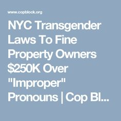 "NYC Transgender Laws To Fine Property Owners $250K Over ""Improper"" Pronouns 